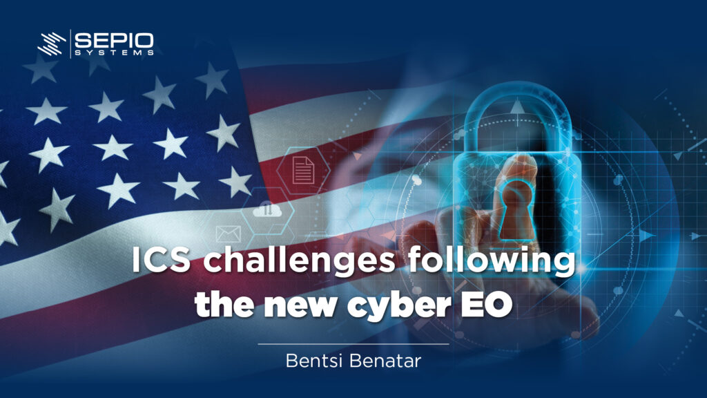 ICS challenges following the new cyber EO